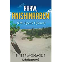 Ahaw, Anishinaabem (Ok, Speak Ojibwe)