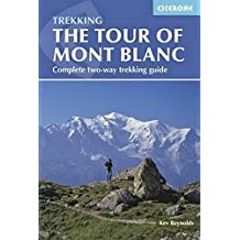 The Tour of Mont Blanc: Complete two-way trekking guide