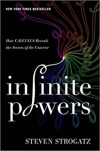 Infinite Powers: How Calculus Reveals the Secrets of the