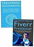 First Part-Time Home-Based Internet Company: Creating Your Own Home-Based – Work Anywhere Business as a Beginner Through Teespring & Fiverr