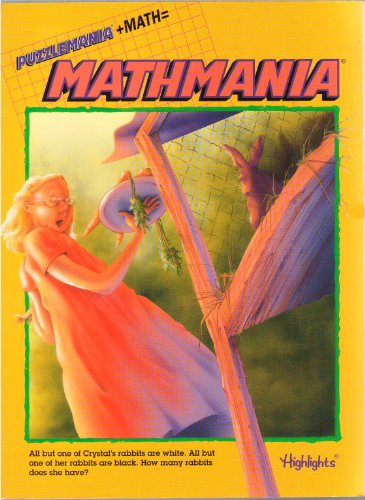 Mathmania: Puzzlemania + Math (Crystal's Rabbits Cover) (All but one of Crystal's rabbits are white. All but one of her rabbits are black. How many rabbits does she - O Hare Are