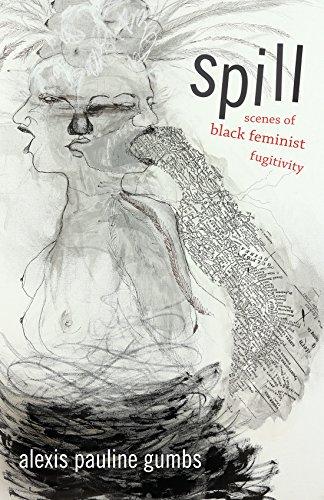Spill: Scenes of Black Feminist Fugitivity by Duke University Press Books