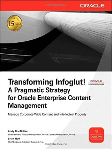 Ebook gratis italiano Download per Android Transforming Infoglut! A Pragmatic Strategy for Oracle Enterprise Content Management [Osborne Oracle Press] by MacMillan, Andy, Huff, Brian [McGraw-Hill Osborne Media,2008] [Paperback] PDF PDB