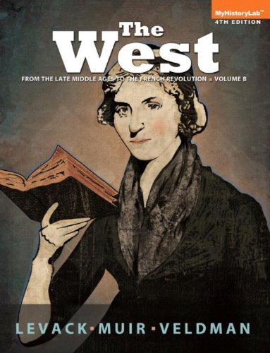 West: Encounters and Transformations, The, Volume B (4th Edition)