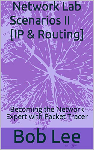 (Network Lab Scenarios II [IP & Routing]: Becoming the Network Expert with Packet Tracer)