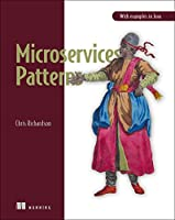 Microservices Patterns: With examples in Java Front Cover