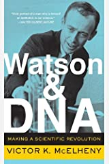 Watson And DNA: Making A Scientific Revolution (A Merloyd Lawrence Book) by Victor K. McElheny (2004-02-05) Paperback