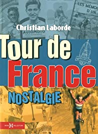 Tour de France nostalgie par Christian Laborde