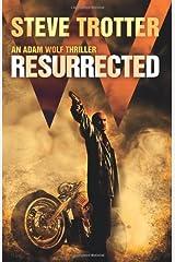 Resurrected: An Adam Wolf Thriller