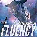 Fluency Audiobook by Jennifer Foehner Wells Narrated by Susanna Burney