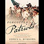 Forgotten Patriots: The Untold Story of American Prisoners During the Revolutionary War | Edwin G. Burrows