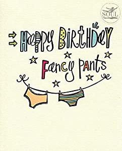Happy Birthday Fancy Pants Greeting Card by Soul Amazoncouk