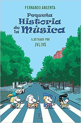 Pequeña historia de la Música (ESPASA JUVENIL): Amazon.es: Argenta, Fernando: Libros