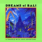 Dreams of Bali: A Travels with Jack Adventure   Meatball Fulton