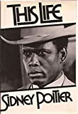 img - for This Life 1st edition by Poitier, Sidney (1980) Hardcover book / textbook / text book