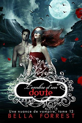 Une nuance de vampire 12: L'ombre d'un doute (French Edition)