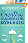 Creative, Successful, Dyslexic: 23 Hi...