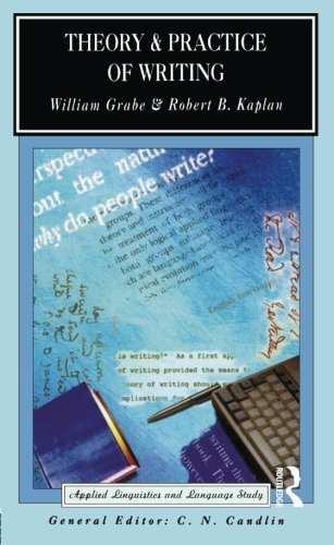 Theory and Practice of Writing: An Applied Linguistic Perspective (Applied Linguistics and Language Study) by Routledge