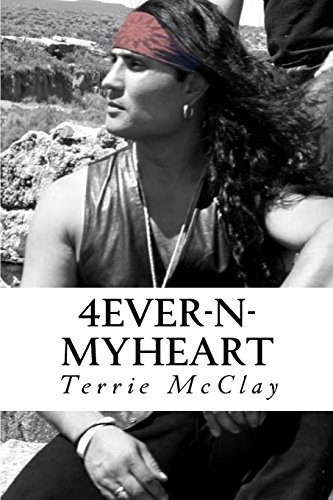 4Ever-N-MyHeart by Terrie McClay (2013-02-27)