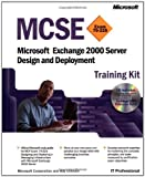 MCSE Training Kit (Exam 70-225) : Microsoft Exchange 2000 Server Design and Deployment, Microsoft Official Academic Course Staff and Unkroth, Kay, 0735612579