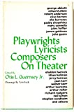 Playwrights, lyricists, composers on theater: The inside story of a decade of theater in articles and comments by its authors, selected from their own publication, the Dramatists Guild quarterly