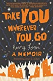 img - for Take You Wherever You Go book / textbook / text book