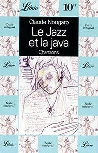 Le Jazz et la java - Chansons par Claude Nougaro
