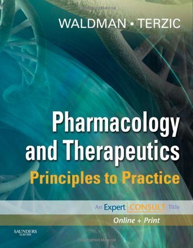 By Scott A. Waldman MD PhD FCP Pharmacology and Therapeutics: Principles to Practice, Expert Consult - Online and Print, 1e (Expert (Har/Psc) [Hardcover] ebook
