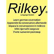 Learn german coversation Apprendre la conversation allemande Impara la conversazione in tedesco Učiti njemački razgovor Учите њемачки разговор (French Edition)
