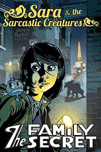 The Family Secret (Sara & the Sarcastic Creatures Book 1)