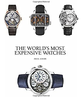 The Worlds Most Expensive Watches