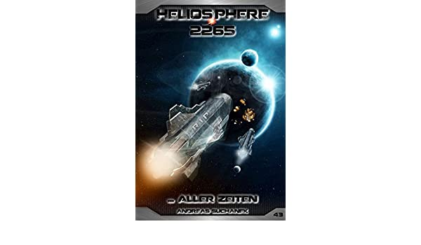 Heliosphere 2265 Band 43 Aller Zeiten German Edition Ebook