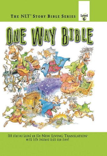 One Way Bible (The NLT® Story Bible Series) pdf