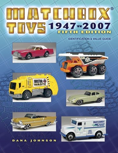 Matchbox Collectors Catalog (Matchbox Toys 1947-2007: Identification & Value Guide, 5th Edition)