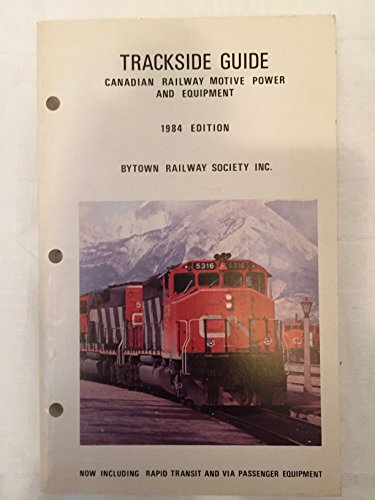Trackside Guide- Canadian Railway Motive Power and Equipment