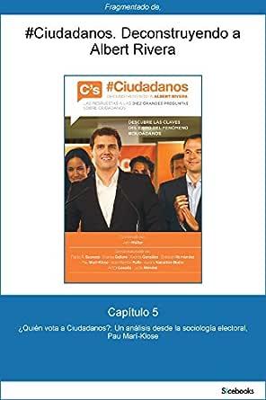 Capítulo 5 de #Ciudadanos. ¿Quién vota a Ciudadanos?: Un análisis desde la... eBook: Marí-Klose, Pau: Amazon.es: Tienda Kindle