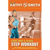 Kathy Smith: Great Buns and Thighs Step Workout by Kathy Smith