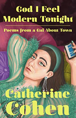 Book Cover: God I Feel Modern Tonight: Poems from a Gal About Town