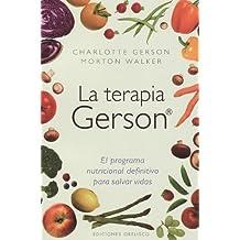 La Terapia Gerson: El Programa Nutricional Definitivo Para Salvar Vidas = The Gerson Therapy