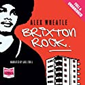 Brixton Rock Audiobook by Alex Wheatle Narrated by Joel Trill