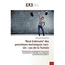"""Best Estimate"""""""" des provisions techniques non-vie : cas de la Tunisie"""