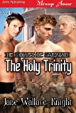 The Holy Trinity [The Wolves of Gardwich] (Siren Publishing Menage Amour ManLove)