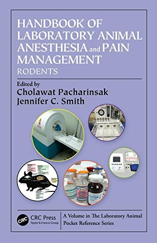 Handbook of Laboratory Animal Anesthesia and Pain Management: Rodents (Laboratory Animal Pocket Reference)