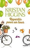 vignette de 'Repartis pour un tour (Kristan Higgins)'