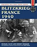 Blitzkrieg France 1940, Michael Olive and Robert Edwards, 0811711242