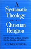 Systematic Theology of the Christian Religion, James O. Buswell, 0310221900