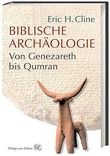 Biblische Archäologie: Von Genezareth bis Qumran
