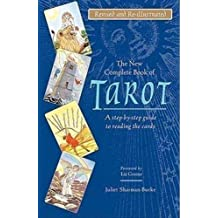 The New Complete Book of Tarot by Juliet Sharman-Burke (2007-03-06)