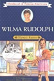 img - for Wilma Rudolph: Olympic Runner (Childhood of Famous Americans) book / textbook / text book