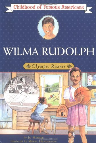 Search : Wilma Rudolph: Olympic Runner (Childhood of Famous Americans)